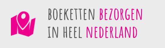 Boeketten bezorgen in heel Nederland